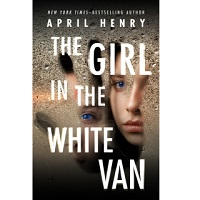 The Girl in the White Van by April Henry