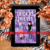 Thick As Thieves A Romantic Co by Julie Olivia
