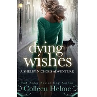 Dying Wishes by Colleen Helme