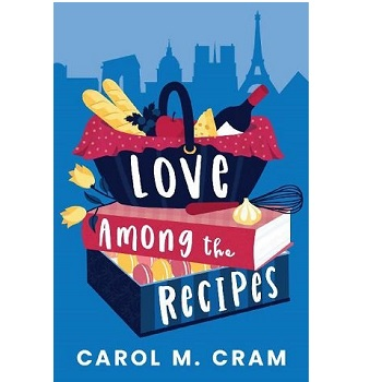 Love Among the Recipes by Carol M. Cram