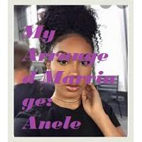 My Arranged Marriage: Anele