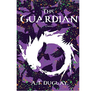 The Guardian by A T Duguay