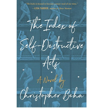 The Index of Self-Destructive Acts by Christopher Beha
