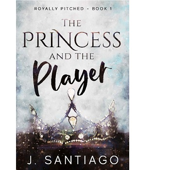 The Princess & The Player by J. Santiago