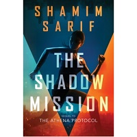 The Shadow Mission by Shamim Sarif