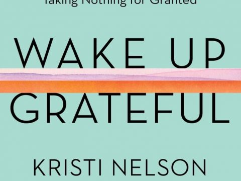 Wake up grateful by kristi Nelson