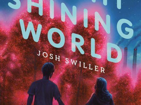 Bright Shining World by Josh Swiller