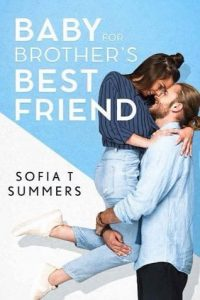 Brothers Best Friend by Sofia T Summers