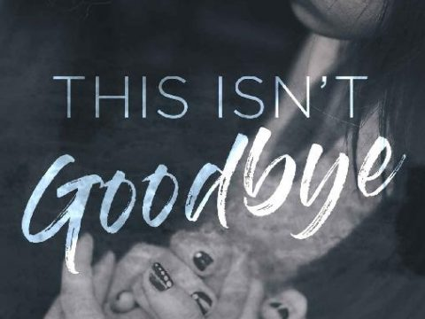 This Isn't Goodbye Kindle Edition by K.R. Reese