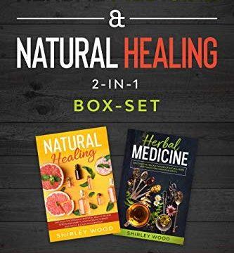 Herbal Medicine & Natural Healing 2-in-1 Box-set by Shirley Wood