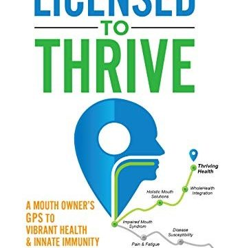 Licensed to Thrive by Dr. Felix Liao DDS