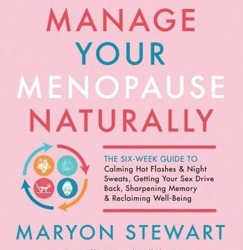 Manage Your Menopause Naturally by Maryon Stewart