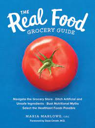 The Real Food Grocery Guide by Maria Marlowe epub, The Real Food Grocery Guide by Maria Marlowe ePub Free Download, The Real Food Grocery Guide by Maria Marlowe Read Online, The Real Food Grocery Guide by Maria Marlowe Free Download, The Real Food Grocery Guide by Maria Marlowe Complete Text eBook, The Real Food Grocery Guide by Maria Marlowe PDF eBook, The Real Food Grocery Guide by Maria Marlowe eBook free download, The Real Food Grocery Guide by Maria Marlowe eBook Summary, PDF The Real Food Grocery Guide by Maria Marlowe , ePub The Real Food Grocery Guide by Maria Marlowe