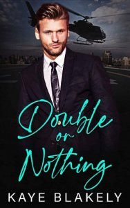 Double or Nothing by Kaye Blakely