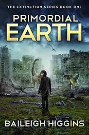 Primordial Earth Book 1 by Baileigh Higgins