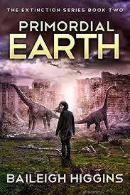 Primordial Earth Book 2 by Baileigh Higgins