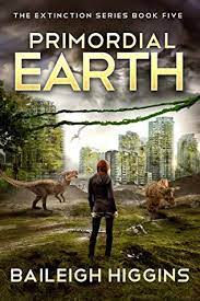 Primordial Earth Book 5 by Baileigh Higgins