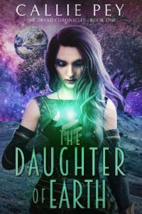 The Daughter of Earth by Callie Pey