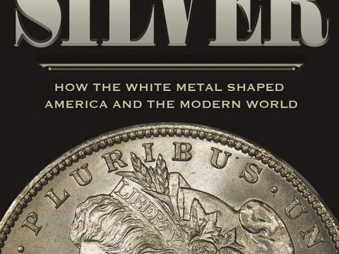 The Story of Silver by William L. Silber