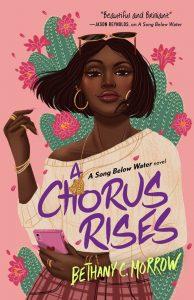 A Chorus Rises by Bethany C. Morrow
