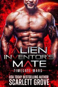 Alien Inventor's Mate by Scarlett Grove