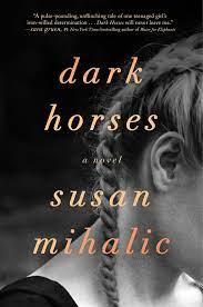 Dark Horses by Susan Mihalic.