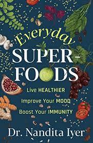 Everyday Superfoods by Nandita Iyer