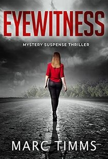 Eyewitness by Marc Timms