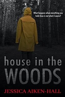 House in the Woods by Jessica Aiken-Hall