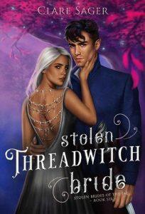 Stolen Threadwitch Bride by Clare Sager