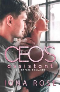 The CEO'S Assistant by Iona Rose