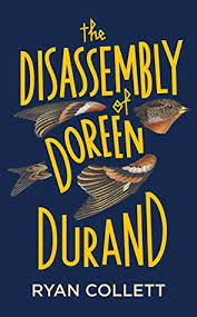The Disassembly of Doreen Durand by Ryan Collett