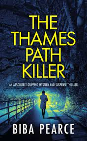 The Thames Path Killer by Biba Pearce