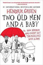 Two Old Men and a Baby by Hendrik Groen