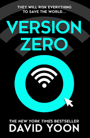 Version Zero A breathtaking debut action and adventure crime thriller from the New York Times bestselling author by David Yoon