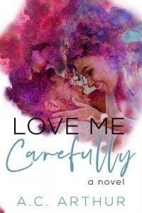 Love Me Carefully by A.C. Arthur