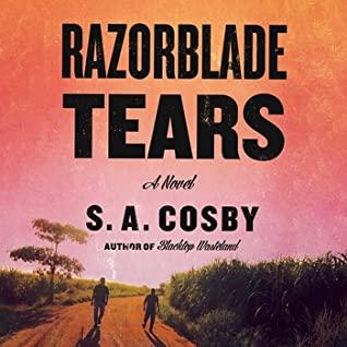 Razorblade Tears by S. A. Cosby