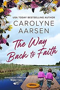 The Way Back to Faith Christia by Carolyne Aarsen