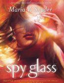 Spy Glass By Maria V. Snyder