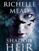 Shadow Heir By Richelle Mead