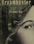 Dreamhunter By Elizabeth Knox