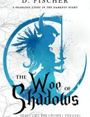 The Woe of Shadows  By D. Fischer