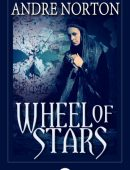 Wheel of Stars By: Andre Norton