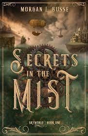 Secrets in the Mist by Morgan L. Busse