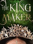 The Kingmaker By Gemma Perfect