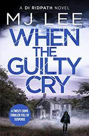When the Guilty Cry by M.J. Lee