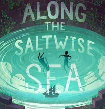 Along the Saltwise Sea by A. Deborah Baker