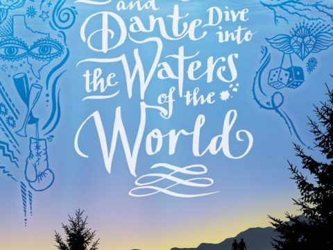 Aristotle and Dante Dive Into the Waters of the World by Benjamin Alire Saenz
