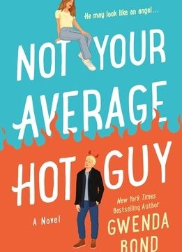 Not Your Average Hot Guy by Gwenda Bond